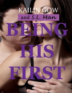 Being His First by Kailin Gow and S.L. Man