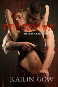 Devour Me (Master Chefs Series) by Kailin Gow - med