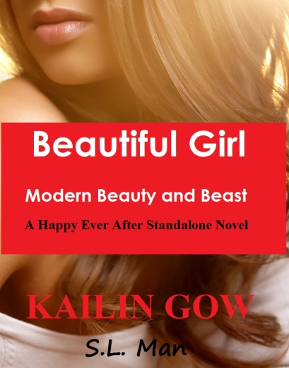 Beautiful Girl - Modern Beauty and Beast by Kailin Gow and S.L. Man